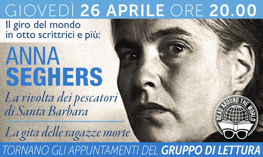 ANNA SEGHERS: LA RIVOLTA DEI PESCATORI DI SANTA BARBARA - Un nuovo appuntamento del Gruppo di Lettura - 26 aprile 2018, ore 20.00