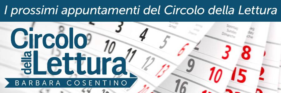 2018: i prossimi appuntamenti del Circolo della Lettura 'Barbara Cosentino'
