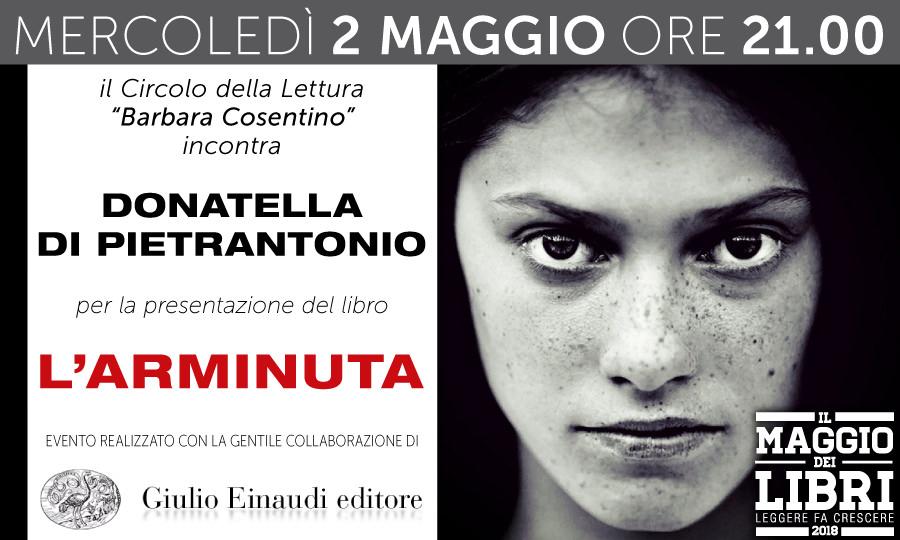 L'ARMINUTA - Il Circolo della Lettura 'Barbara Cosentino' incontra Donatella Di Pietrantonio - MERCOLEDI' 2 MAGGIO 2018 - ORE 21.00
