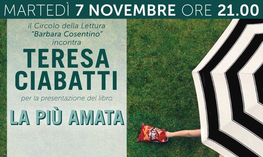 LA PIU' AMATA - Il Circolo della Lettura 'Barbara Cosentino' incontra Teresa Ciabatti