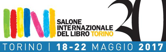 XXX SALONE INTERNAZIONALE DEL LIBRO - Torino | 18-22 Maggio 2017